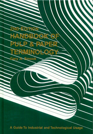 Handbook of Pulp & Paper Terminology: A Guide to Industrial and Technological Usage